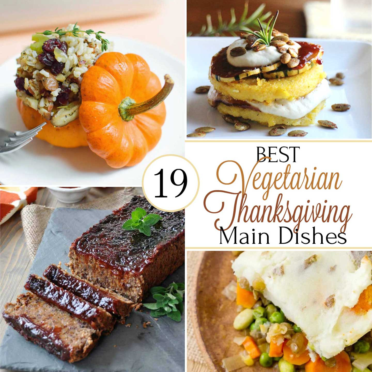 Vegetarian Thanksgiving Main Dish  19 Best Healthy Thanksgiving Ve arian Main Dishes Two