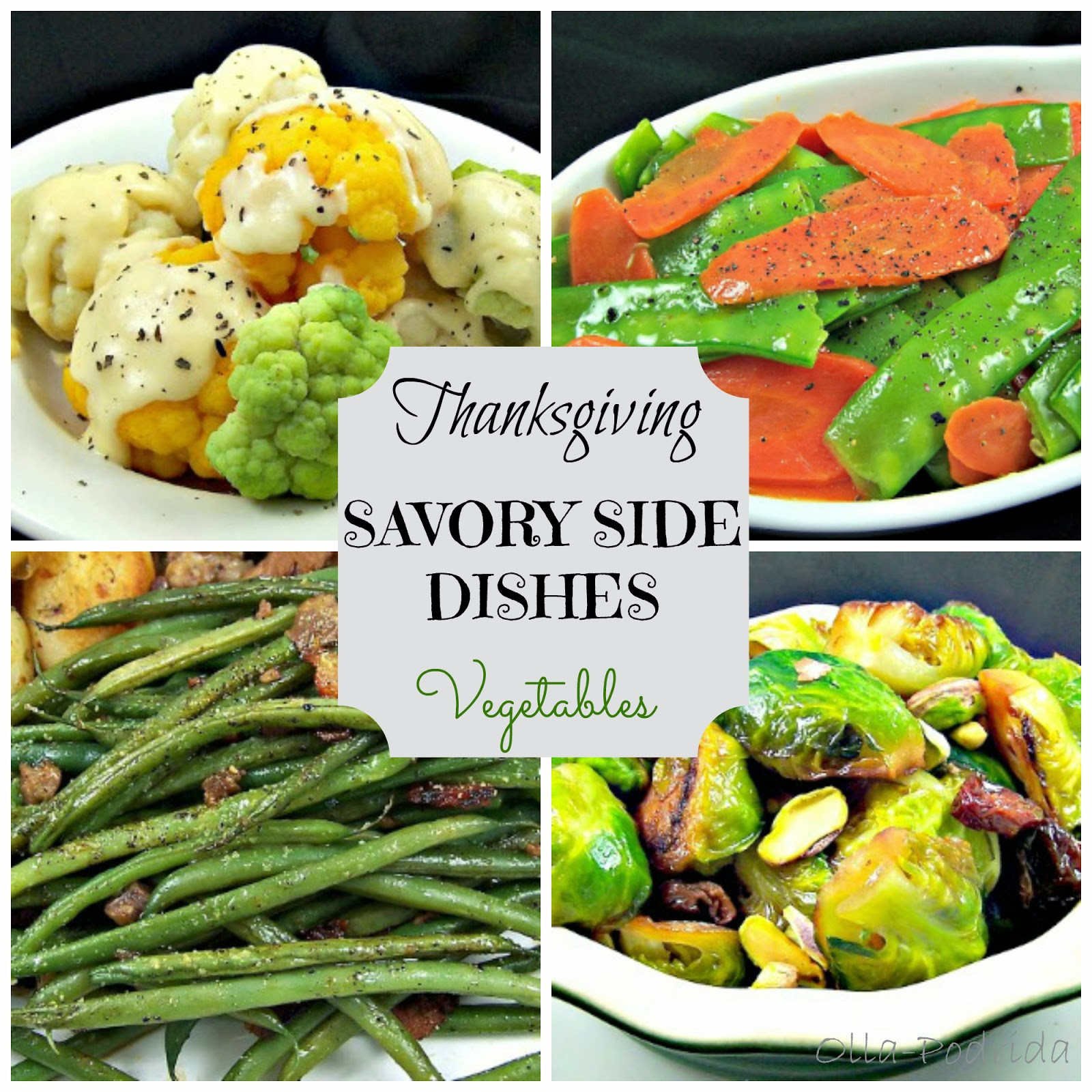 Veggie Side Dishes For Thanksgiving  Olla Podrida Thanksgiving Savory Side Dishes Ve ables