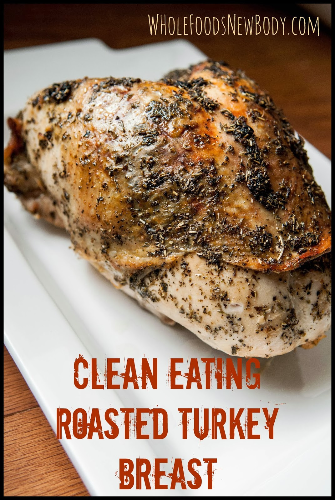 Whole Foods Turkey Thanksgiving  Whole Foods New Body Clean Eating Roasted Turkey Breast